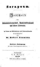 Serapeum: Zeitschrift für bibliothekwissenschaft, handschriftenkunde und ältere litteratur, Band 3