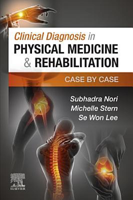 Clinical Diagnosis in Physical Medicine & Rehabilitation E-Book