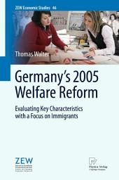 Germany's 2005 Welfare Reform: Evaluating Key Characteristics with a Focus on Immigrants