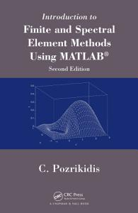 Introduction to Finite and Spectral Element Methods Using MATLAB