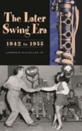 The Later Swing Era  1942 to 1955 PDF