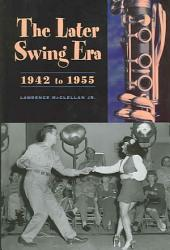 The Later Swing Era, 1942 to 1955