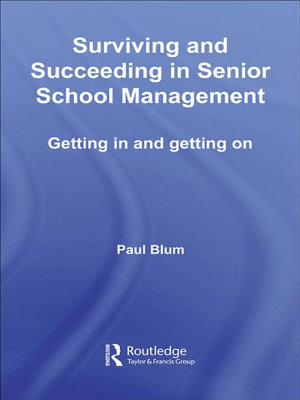 Surviving and Succeeding in Senior School Management