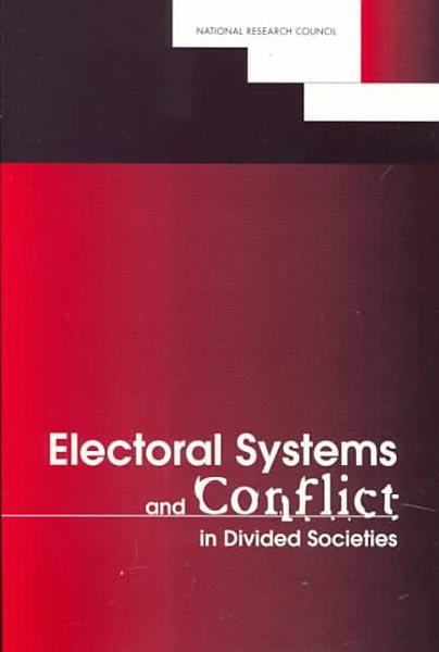 Download Electoral Systems and Conflict in Divided Societies Book