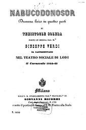 Nabucodonosor: dramma lirico in quattro parti : da rappresentarsi nel Teatro Sociale di Lodi il carnevale 1844 - 45
