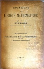 """Notations de logique mathématique: introduction au Formulaire de mathématique publié par la """"Rivista di matematica"""", Volume1"""