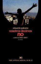 Nosotros decimos no: cr—nicas (1963/1988)