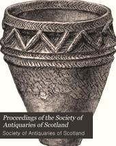 Proceedings of the Society of Antiquaries of Scotland: Volume 15