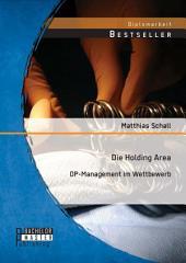 Die Holding Area: OP-Management im Wettbewerb