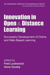 Innovation in Open and Distance Learning: Successful Development of Online and Web-based Learning