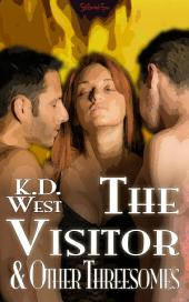 The Visitor & Other Threesomes: Friendly Ménage Tales