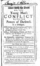 War with the devil: or The young man's conflict with the powers of darkness ... The tenth impression. By B. K. i.e. Benjamin Keach