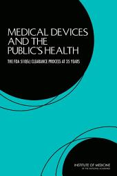 Medical Devices and the Public's Health: The FDA 510(k) Clearance Process at 35 Years