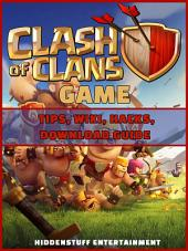 Clash of Clans Game Tips, Wiki, Hacks, Download Guide