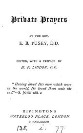 Private prayers, ed., with a preface, by H.P. Liddon