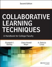 Collaborative Learning Techniques: A Handbook for College Faculty, Edition 2
