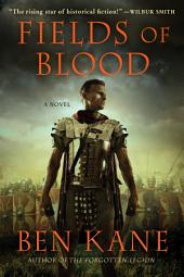 Fields of Blood: A Novel