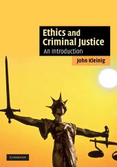 Ethics and Criminal Justice: An Introduction