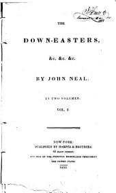 The Down-easters: &c. &c. &c, Volume 1