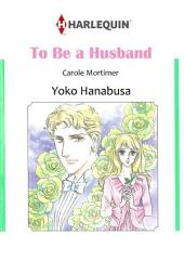 TO BE A HUSBAND: Harlequin Comics
