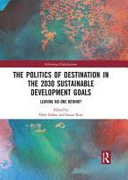 The Politics of Destination in the 2030 Sustainable Development Goals PDF