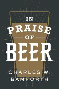In Praise of Beer Book