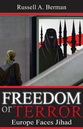 Freedom or Terror: Europe Faces Jihad