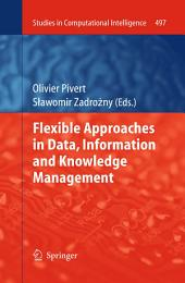 Flexible Approaches in Data, Information and Knowledge Management