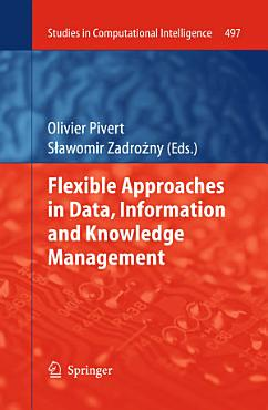 Flexible Approaches in Data  Information and Knowledge Management PDF
