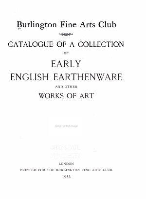Catalogue of a Collection of Early English Earthenware and Other Works of Art