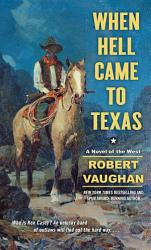 When Hell Came To Texas Book PDF