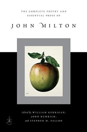 The Complete Poetry and Essential Prose of John Milton PDF
