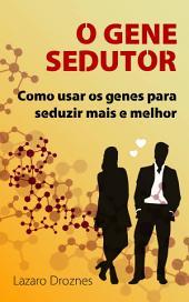 O GENE SEDUTOR