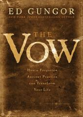 The Vow: How a Forgotten Ancient Practice Can Transform Your Life