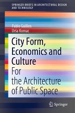 City Form, Economics and Culture