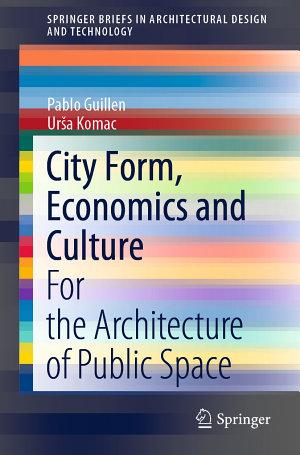 City Form  Economics and Culture