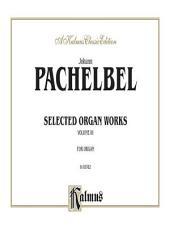 Selected Organ Works, Volume III: Organ - Method or Collection