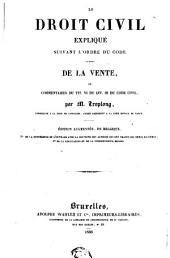 Le droit civil expliqué suivant l'ordre du Code. De la vente, ou commentaire du titre VI, livre III du Code civil