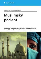 Muslimský pacient: principy diagnostiky, terapie a komunikace