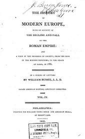 The History of Modern Europe: From the Peace of Westphalia, in 1648, to the Peace of Paris, in 1763