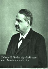 Zeitschrift für den physikalischen und chemischen Unterrich: Bände 13-14