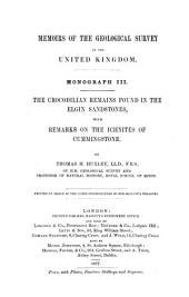 The Crocodilian Remains Found in the Elgin Sandstones: With Remarks on the Ichnites of Cummingstone, Volume 1