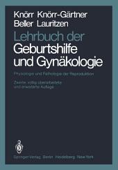 Lehrbuch der Geburtshilfe und Gynäkologie: Physiologie und Pathologie der Reproduktion, Ausgabe 2