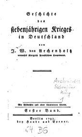 Geschichte des siebenjährigen Krieges in Deutschland: Band 1