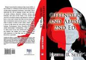 Offenders and Abuse: 2nd Ed.