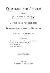 Questions and Answers about Electricity: A First Book for Students, Theory of Electricity and Magnetism