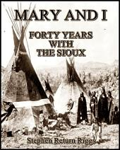 Mary and I : Forty Years with the Sioux
