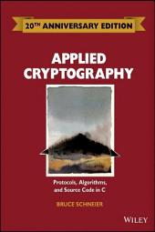 Applied Cryptography: Protocols, Algorithms and Source Code in C, Edition 20