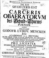 De eo quod iuris est circa carceris obaeratorum, des Schuld-Thurms, poenam