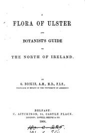 A Flora of Ulster and Botanist's Guide to the North of Ireland
